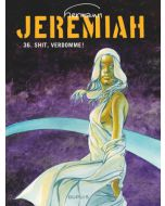 JEREMIAH, DEEL 036 : SHIT, VERDOMME !