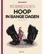 ROBBEDOES, DEEL 001 :  HOOP IN BANGE DAGEN