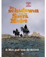 DE SCHADUWEN VAN DE SIERRA MADRE, DEEL 002 : HET PAD VAN DE DUIVEL