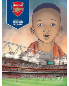 SPORT COLLECTIE, DEEL 001, ARSENAL : THE GAME WE LOVE