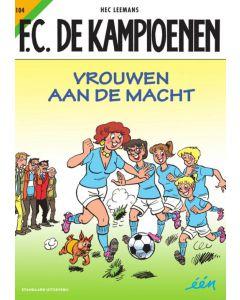 F.C.DE KAMPIOENEN, DEEL 104 : VROUWEN AAN DE MACHT