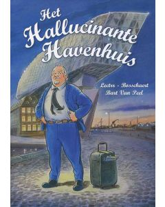 JAN BOSSCHAERT : HET HALLUCINANTE HAVENHUIS