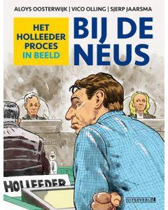 BIJ DE NEUS - HET HOLLEEDER PROCES IN BEELD