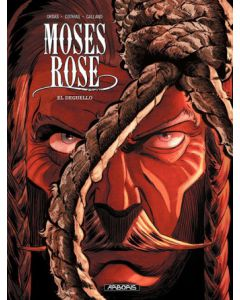 MOSES ROSE, DEEL 003 : EL DEGUELLO