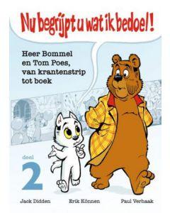 BOMMEL EN TOM POES : NU BEGRIJPT U WAT IK BEDOEL ! , DEEL 2