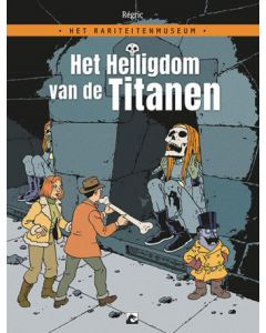 HET RARITEITENMUSEUM, DEEL 001 : HET HEILIGDOM DER TITANEN