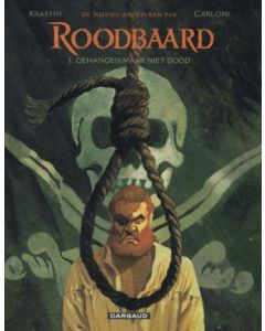 ROODBAARD, DE NIEUWE AVONTUREN DEEL 001 : GEHANGEN MAAR NIET DOOD
