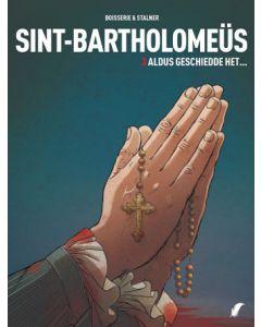 SINT-BARTHELOMEUS, DEEL 003 : ALDUS GESCHIEDDE HET......